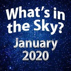 What's In The Sky — January 2020