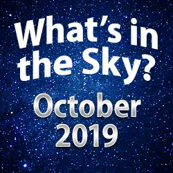 What's In The Sky — October 2019