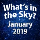 What's in the Sky - January 2019