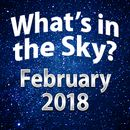 What's In The Sky - February 2018