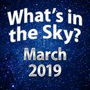 What's In The Sky - March 2019