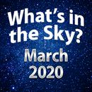 What's In The Sky - March 2020