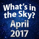 What's In The Sky - April 2017