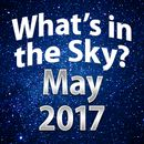 What's In The Sky - May 2017