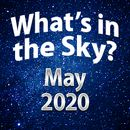 What's In The Sky - May 2020