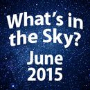What's in the Sky - June 2015