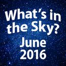 What's In the Sky - June 2016