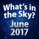 What's In The Sky - June 2017