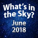 What's in the Sky - June 2018