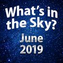 What's In The Sky - June 2019