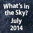 What's in the Sky - July 2014