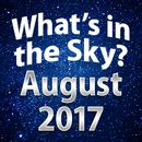 What's in the Sky - August 2017