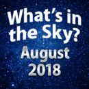 What's in the Sky - August 2018