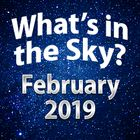 What's in the Sky - February 2019