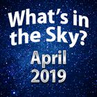 What's In The Sky - April 2019