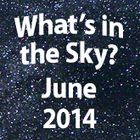 What's in the Sky - June 2014