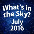 What's In the Sky - July 2016