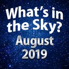 What's In The Sky - August 2019